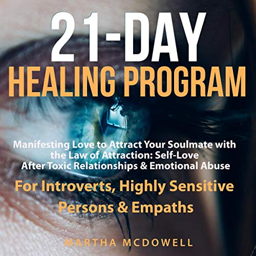 21-Day Healing Program for Introverts, Highly Sensitive Persons, & Empaths     Manifesting Love to Attract Your Soulmate with the Law of Attraction              By:                                                                                                                                 Martha McDowell                               Narrated by:                                                                                                                                 Lyndsay Hirsch                      Length: 3 hrs and 18 mins     Not rated yet     Overall 0.0