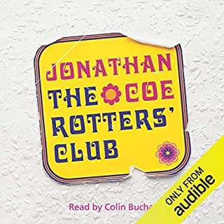 The Rotters' Club                   By:                                                                                                                                 Jonathan Coe                               Narrated by:                                                                                                                                 Colin Buchanan                      Length: 12 hrs and 28 mins     34 ratings     Overall 3.9