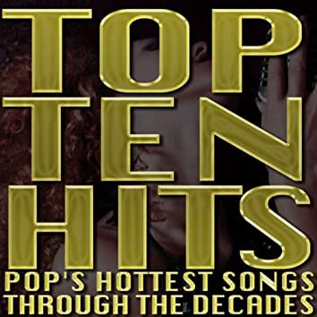 Top Ten Hits: Pop's Hottest Songs Through the Decades