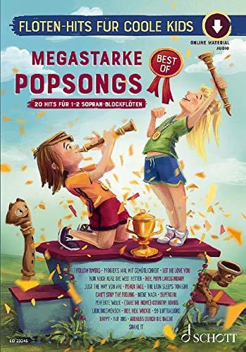 Megastarke Popsongs BEST OF: Die 20 schönsten Melodien für Sopranblockflöte. 1-2 Sopran-Blockflöten. Spielheft (Spielbuch) mit Online-Audiodatei. (Flöten-Hits für coole Kids)