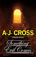 Something Evil Comes: A forensic mystery (A Kate Hanson Mystery)