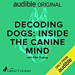 Decoding Dogs: Inside the Canine Mind