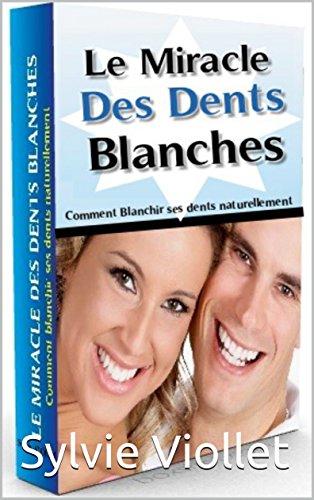 blanchiment des dents naturellement: Comment blanchir ses dents naturemment sans aller chez le dentiste ou acheter des kits