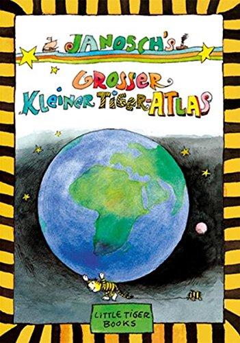 Janoschs Großer Kleiner Tiger-Atlas (Little Tiger Books)
