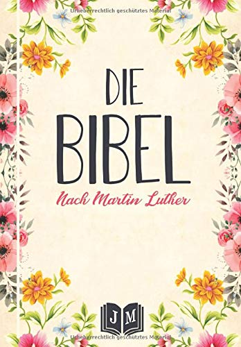 DIE BIBEL: SONDEREDITION 2020 I ALTES UND NEUES TESTAMENT NACH MARTIN LUTHER 1912 I VOLLSTÄNDIGE DEUTSCHE GESAMTAUSGABE I TRENDEDITION IN ATTRAKTIVEM DESIGN FÜR MÄNNER UND FRAUEN
