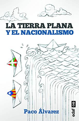 La Tierra plana y el nacionalismo (Edaf Ensayo)