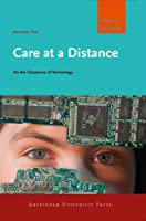 Care at a Distance: On the Closeness of Technology (Care & Welfare)