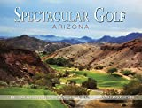 Spectacular Golf Arizona