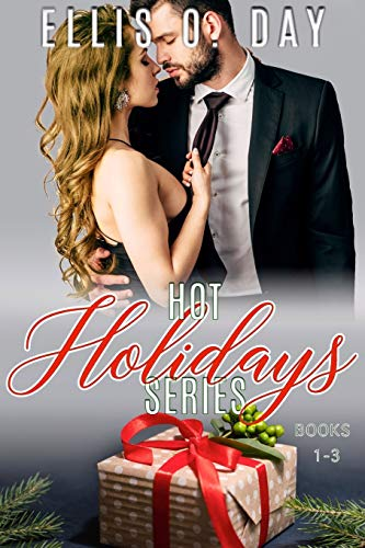 Hot Holidays Series (Books 1-3): A steamy, contemporary, romantic comedy