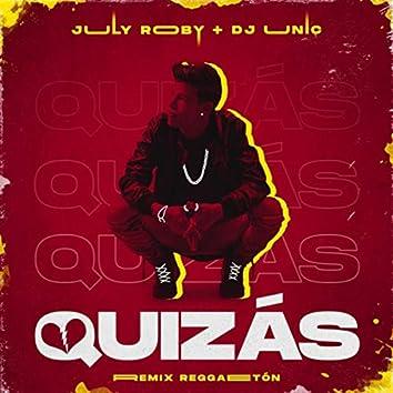 Quizás Remix Reggaetón (feat. DJ Unic)