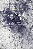 Le Nord, c'est l'Est (Littérature française) - Format Kindle - 8,99 €