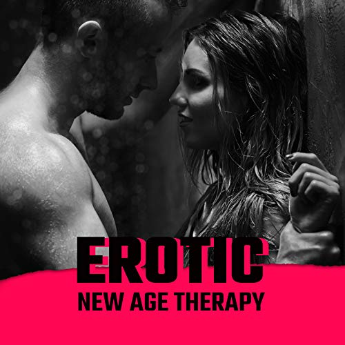 Erotic New Age Therapy: Relaxing...