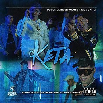 Keta (feat. puch flow, El Semi Dios & El Embu)
