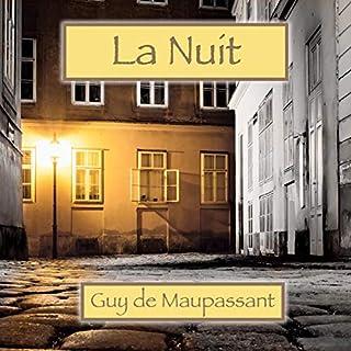 La Nuit                   Auteur(s):                                                                                                                                 Guy de Maupassant                               Narrateur(s):                                                                                                                                 Alain Couchot                      Durée: 15 min     Pas de évaluations     Au global 0,0