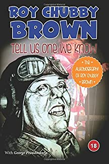 Roy Chubby Brown - Tell Us One We Know