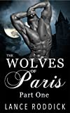 The Wolves of Paris: Part One (Gay Werewolf Romance)