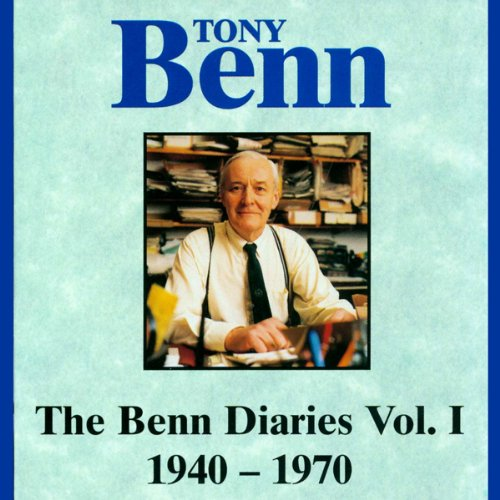 The Benn Diaries, 1940-1970 audiobook cover art