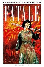 Fatale T03 - A l'ouest de l'Enfer d'Ed Brubaker