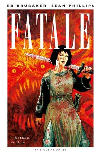 Fatale T03 : A l'Ouest de l'Enfer