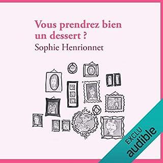 Vous prendrez bien un dessert ?                   De :                                                                                                                                 Sophie Henrionnet                               Lu par :                                                                                                                                 Benoît Allemane                      Durée : 4 h et 31 min     32 notations     Global 4,4