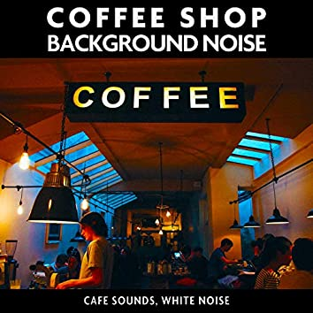 Coffee Shop Background Noise (Cafe Sounds, White Noise)