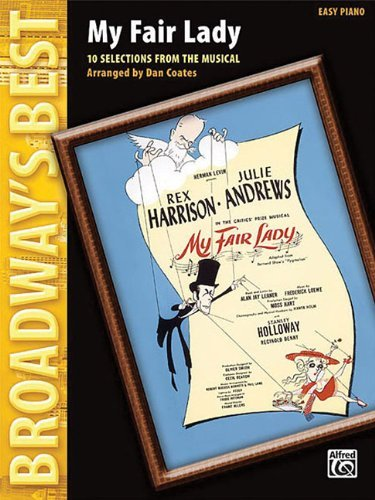 My Fair Lady (Broadway's Best): 10 Selections...