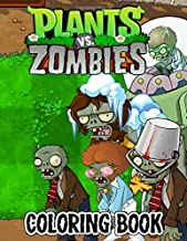 Plants vs Zombies Coloring Book: 50+ High Quality Illustrations Great Coloring Books for Kids and Teens 8.5''x11'' Pages