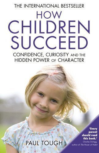 How Children Succeed by Paul Tough (2014-04-10)
