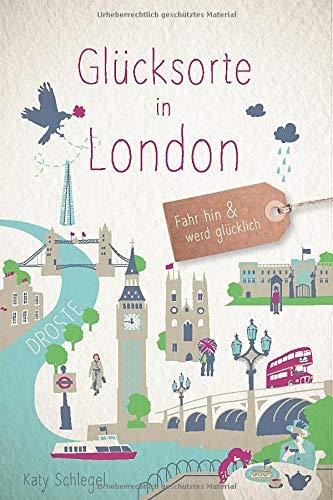 Glücksorte in London: Fahr hin und werd glücklich