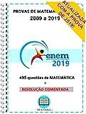 ENEM 2020 Questões de MATEMÁTICA Provas Anteriores 2009 a 2019 + Gabarito COMENTADO