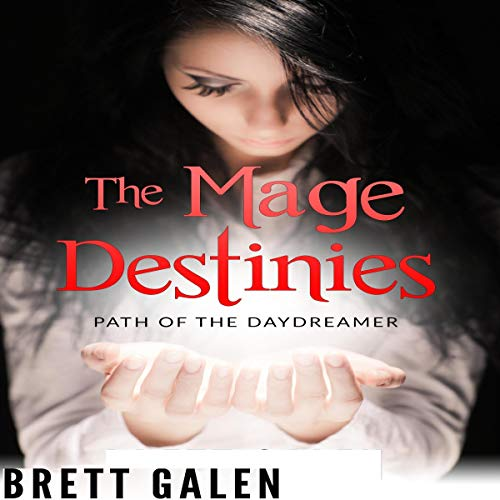 The Mage Destinies: Path of the Daydreamer audiobook cover art