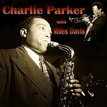Charlie Parker with. Miles Davis (feat. Miles Davis)