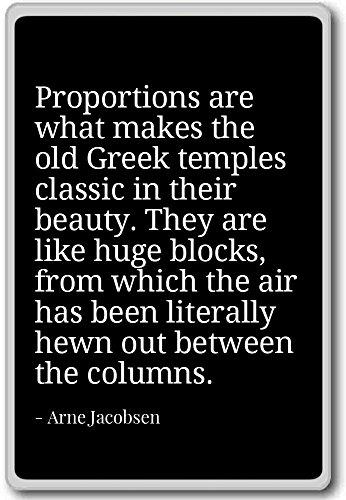 Verhoudingen zijn wat maakt de oude Griekse temp. - Arne Jacobsen - citaten koelkast magneet