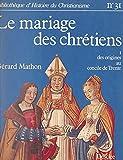 Le mariage des chrétiens (1): Des origines au Concile de Trente
