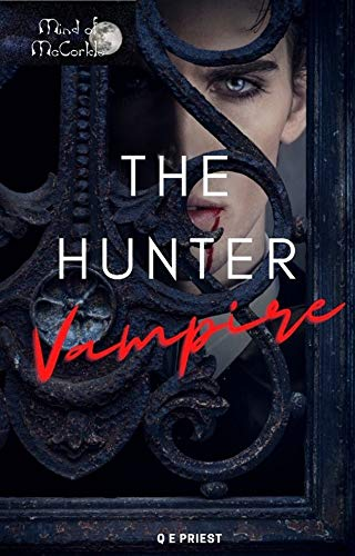Interview with character from The Hunter Vampire by Q E Priest
