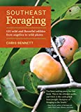 Southeast Foraging: 120 Wild and Flavorful Edibles from Angelica to Wild Plums (Regional Foraging Series)