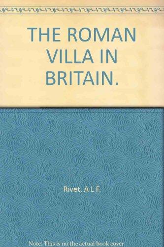 The Roman Villa In Britain.