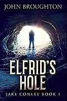 Elfrid's Hole: Premium Hardcover Edition