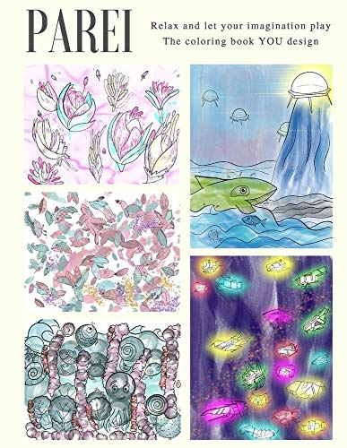 Compare Textbook Prices for Parei The Coloring Book YOU Design: Relax and let your imagination play  ISBN 9798713494766 by Imagina, Parei