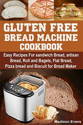 Gluten Free Bread Machine Cookbook Easy Recipes For Sandwich