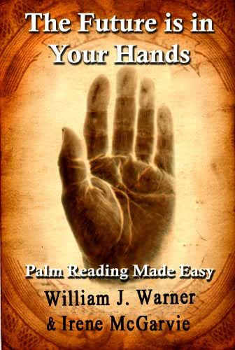 The Future is in Your Hands: Palm Reading Made Easy (English Edition)