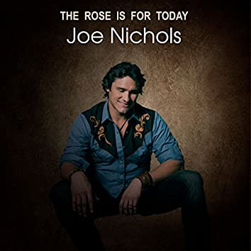 The Rose is For Today