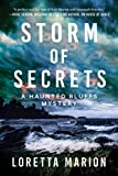 Storm of Secrets: A Haunted Bluffs Mystery - Loretta Marion