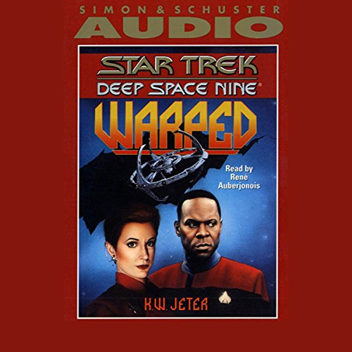 Star Trek, Deep Space Nine     Warped              By:                                                                                                                                 K.W. Jeter                               Narrated by:                                                                                                                                 Rene Auberjonois                      Length: 2 hrs and 1 min     6 ratings     Overall 4.2