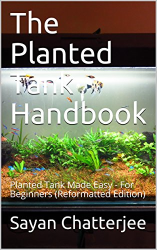 The Planted Tank Handbook: Planted Tank Made Easy - For Beginners (Reformatted Edition) (English Edition)