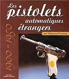 Les pistolets automatiques étrangers, 1900-1950