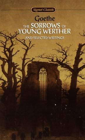The Sorrows of Young Werther and Selected Writings (Signet classics)の詳細を見る