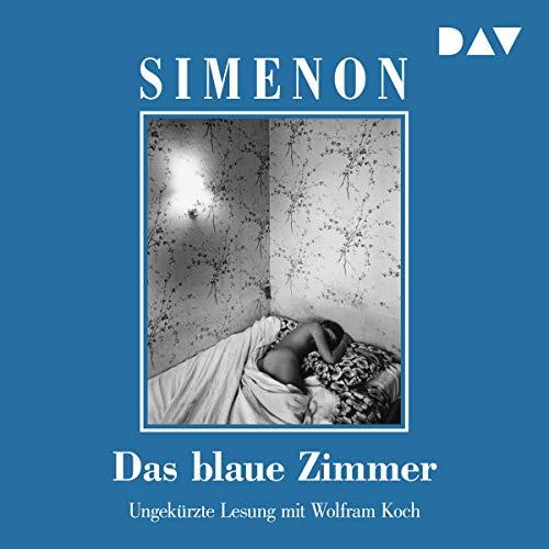 Das blaue Zimmer                   Autor:                                                                                                                                 Georges Simenon                               Sprecher:                                                                                                                                 Wolfram Koch                      Spieldauer: 4 Std. und 31 Min.     8 Bewertungen     Gesamt 4,4