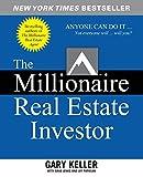 [The Millionaire Real Estate Investor] [By: Keller, Gary] [April, 2005]