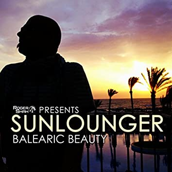 Roger Shah presents Sunlounger (Balearic Beauty)